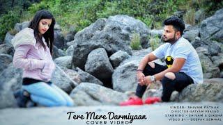 tere-mere-darmiyan-cover-song-shivam-pathak-diksha-chauhan-bluered-production-2019