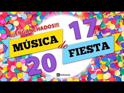 musica de fiesta, enganchados, fiesta, 2017, bailar, mix, clasicos de pachanga, parranda, fin de año