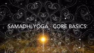 Samadhi Yoga - Core Basics