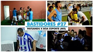 Bastidores #27 - Paysandu x Boa Esporte (MG) - 07/09/2015