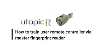 DESi Smart Lock Utopic R - How to train remote controller via master fingerprint reader