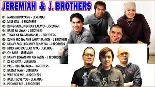 JEREMIAH  - J-BROTHERS MEDLEY HITS// Best Songs Relax Hits