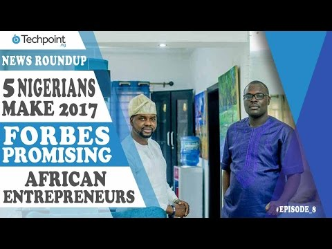 Most promising African Entrepreneurs 2017 | Weekly News Roundup Episode 8