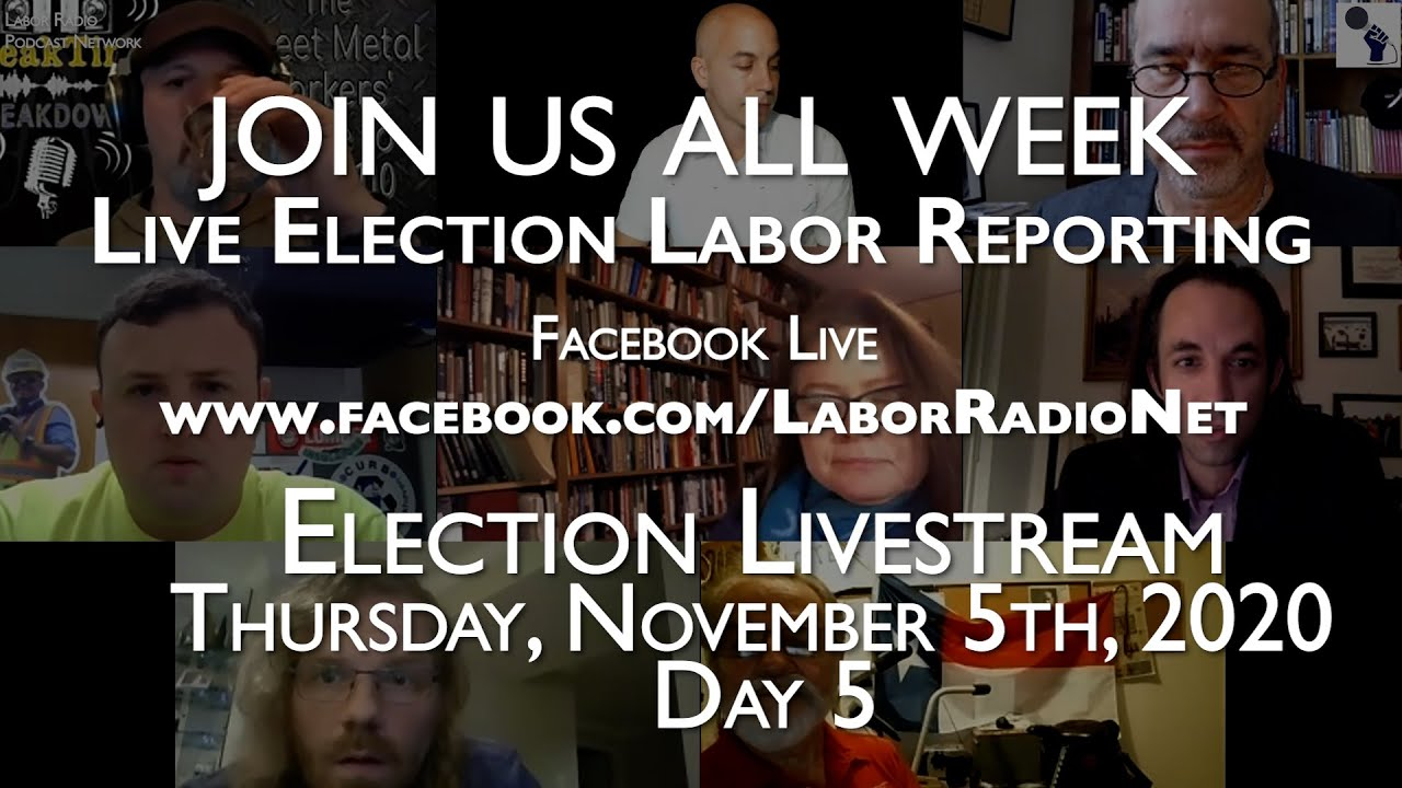 Election Recap #2 - Thursday, Nov. 5th w/ Labor radio Podcast Network