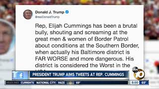 President Trump aims tweets at Rep. Elijah Cummings