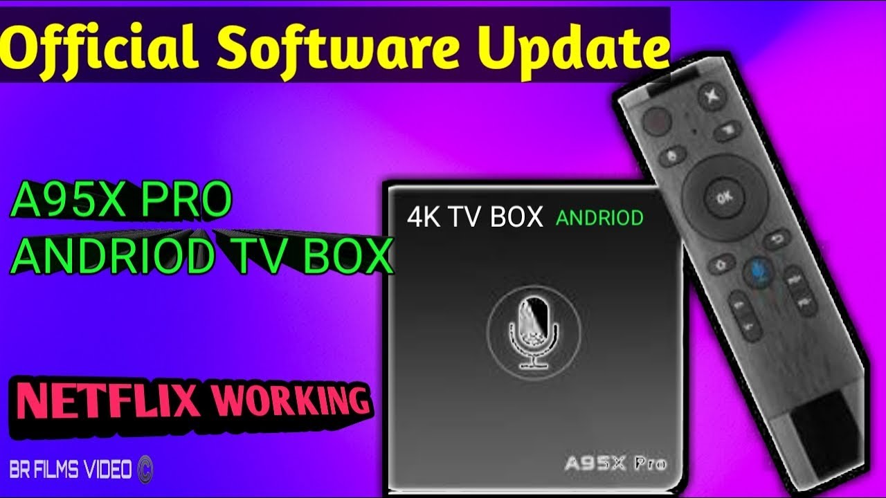 Software Update for A95X PRO Android TV Box | BR Tech Films |