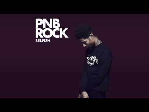 PnB Rock - Selfish [Official Audio]