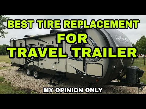 HORRIBLE Travel Trailer TIRES! What I Recommend! Watch!