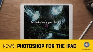 NEWS: Photoshop For the iPad Unveiled