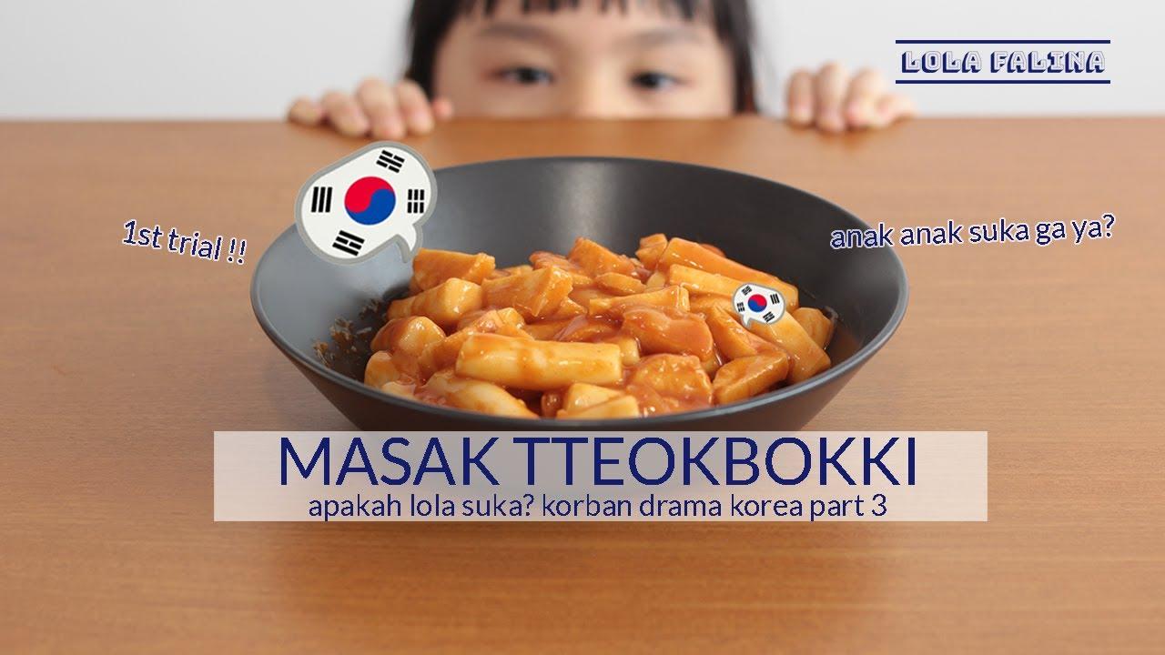 MASAK TTEOKBOKKI BARENG LOLA YUK !!, KORBAN DRAMA KOREA PART 3