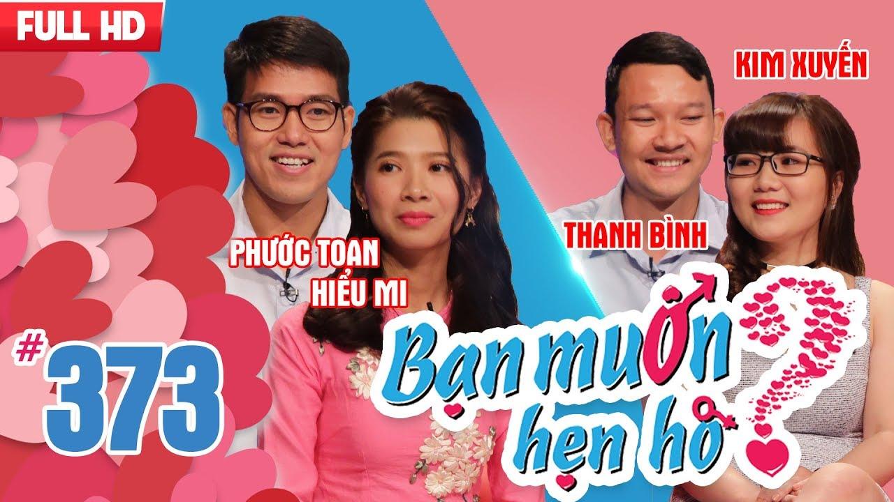 BẠN MUỐN HẸN HÒ | Tập 373 UNCUT | Phước Toan – Hiểu Mi | Thanh Bình – Kim Xuyến | 080418 💖