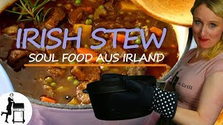 Irish Stew | Traditionelles Eintopf Gericht | Dutch Oven | One-Pot Rezept