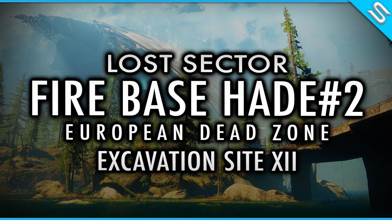Destiny 2 Lost Sector Fire Base Hade Edz Excavation Site Xii