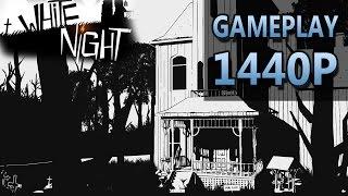 White Night | PC Gameplay | 1440P / 2K
