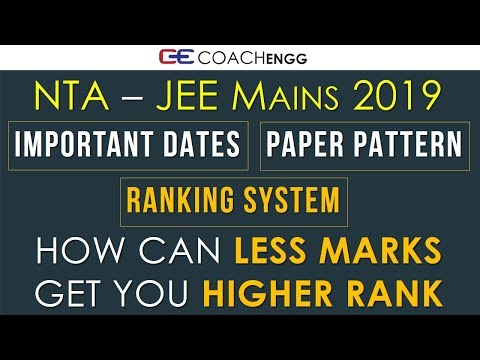 NTA - JEE Main 2019 - Important Dates - Paper Pattern - Ranking System - Normalization - Rank