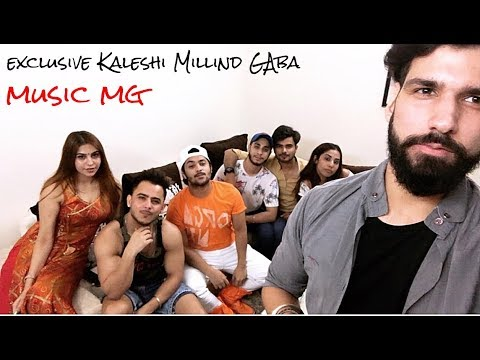 Exclusive Kaleshi Millind Gaba | Music MG | Harsh Beniwal | Mohit Chhikara | Vlog