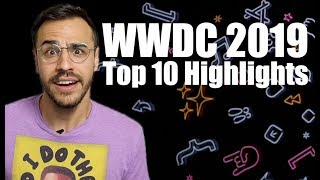 WWDC 2019 Recap - Top 10 Highlights From Apple's Keynote