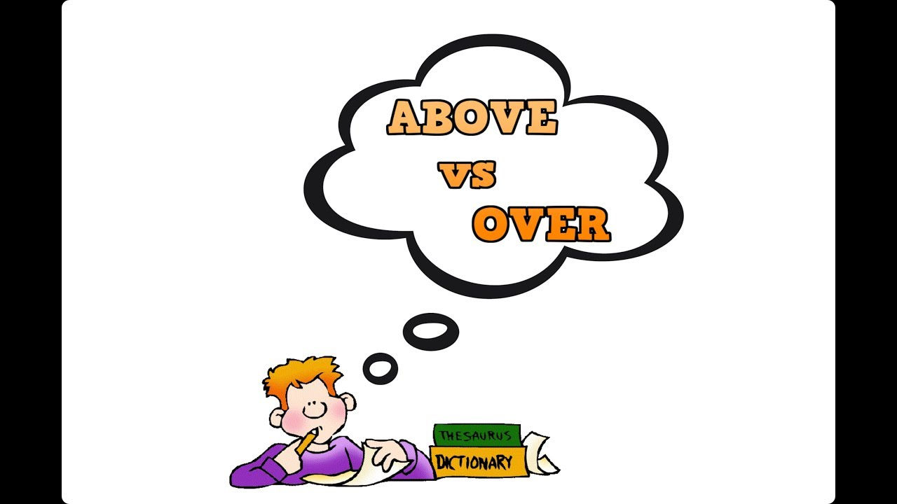 ABOVE Vs OVER Understand The Difference Between These Two Prepositions In English