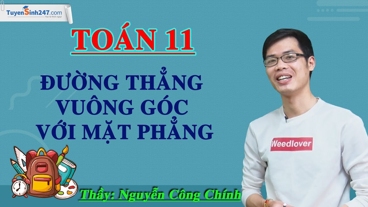 Đường thẳng vuông góc với mặt phẳng – Môn Toán lớp 11 – Thầy giáo: Nguyễn Công Chính