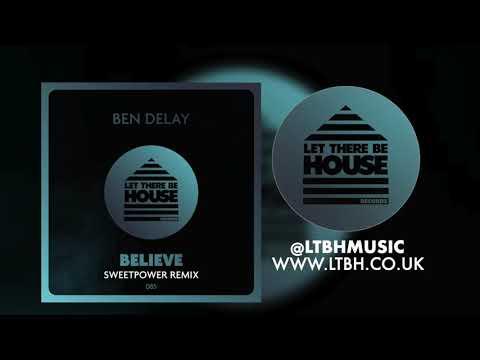 Ben Delay - Believe (Sweetpower Remix)