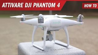 Come attivare il DJI Phantom 4 ed effettuare il primo volo - Tutorial