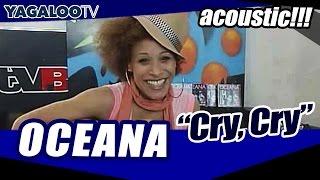 """OCEANA  """"Cry Cry"""""""