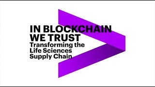 In Blockchain we trust: Transforming the Life Sciences Supply Chain
