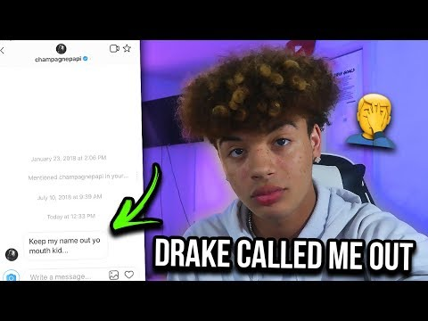 DRAKE CALLED ME OUT... (DISS TRACK SOON?!)