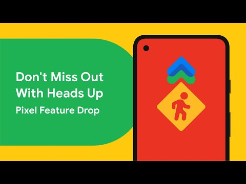 Heads Up Helps You Stay Alert - Pixel Feature Drop