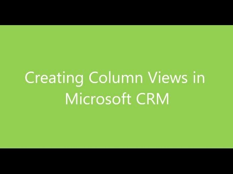 How to create column views in Microsoft Dynamics CRM