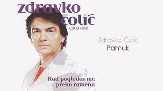 Zdravko Colic - Pamuk - (Audio 2010)