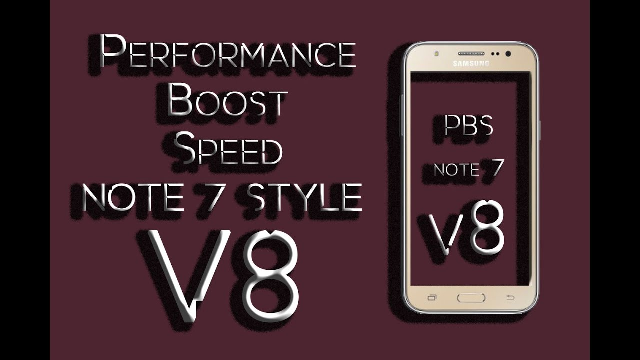 Performance Boost Speed V8 (Note 7 ) J5 2015 6.0.1