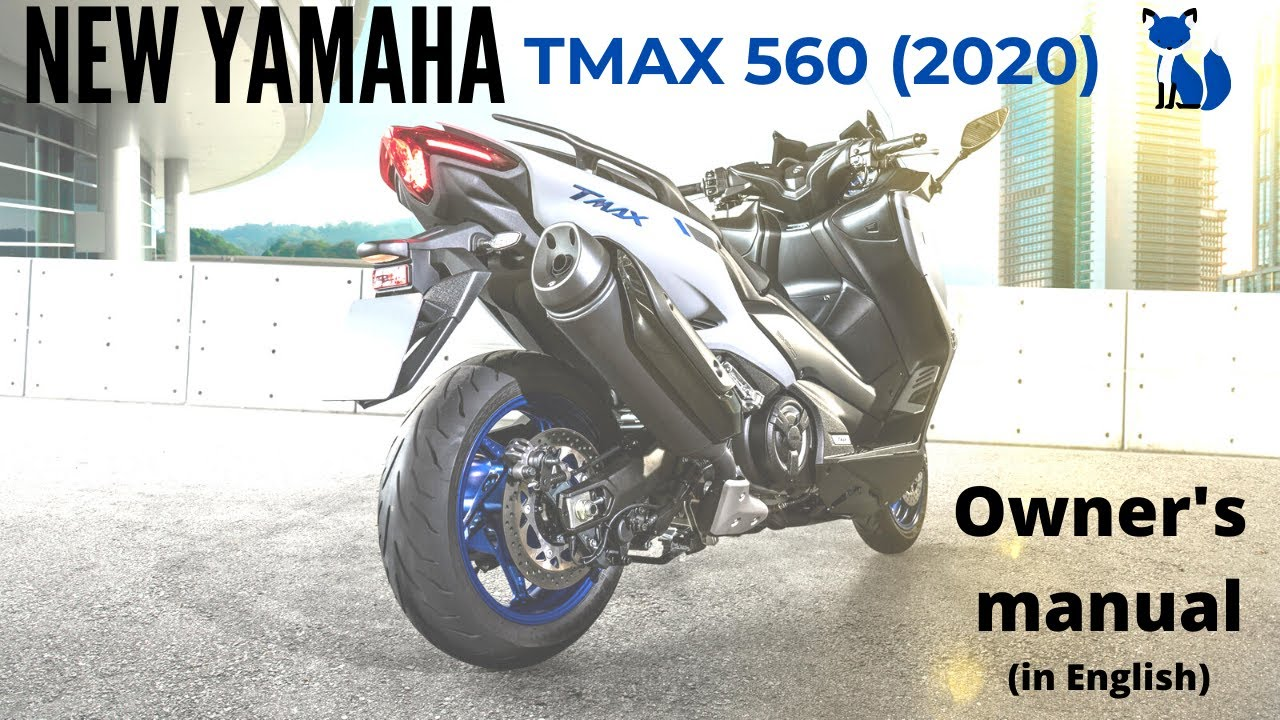 Owner S Manual Yamaha Tmax 560 2020 In English 2020 Model Incredible Maxiscooter Youtube
