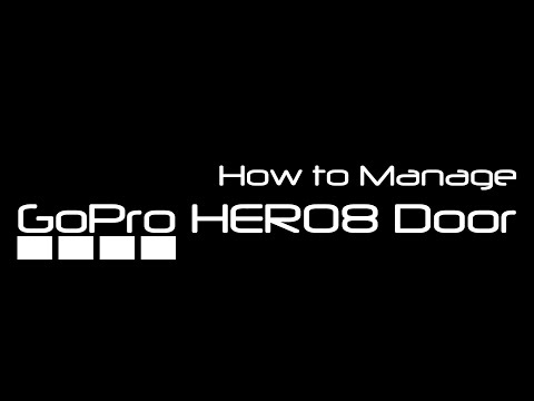 How to manage the GoPro Hero 8 door
