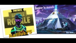 LIVE FORTNITE SAUVER THE WORLD - BATTLE ROYAL CONCOURS