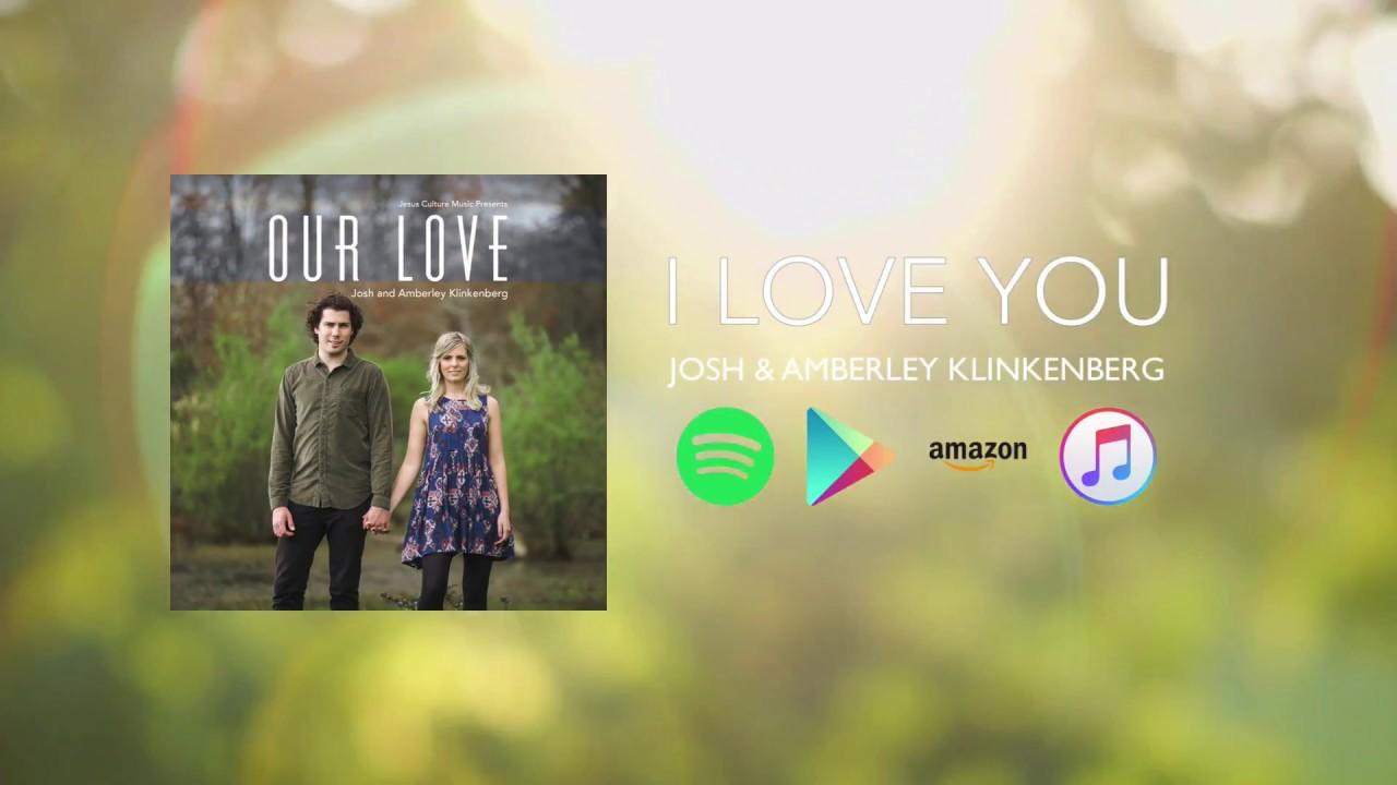 I Love You - Josh and Amberley Klinkenberg - lyric video