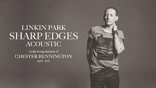 Linkin Park - Sharp Edges (Acoustic)