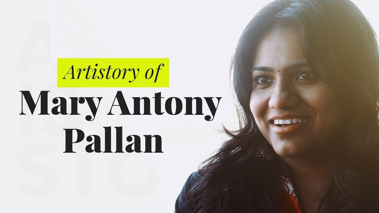 Artistory Of Mary Antony Pallan