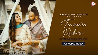 Tu Mere Rubaru(Official Video) | Monty Marzara | Latest Punjabi Songs 2021 | Garage Gully Records