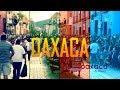 Oaxaca-México: Trailer(recopilación)