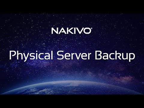 Physical Server Backup in NAKIVO Backup & Replication – Overview