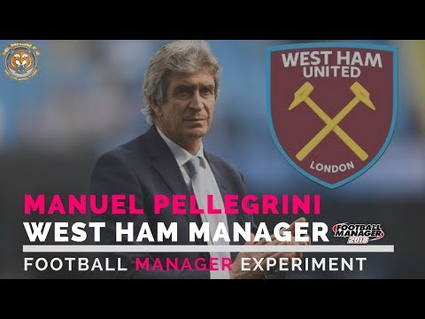 Manuel Pellegrini West Ham Manager | Football Manager 2018 Experiment