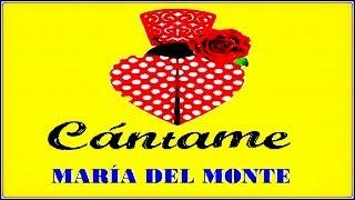 CÁNTAME. MARÍA DEL MONTE. DIVERCANTA