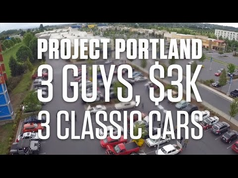 3 Guys, $3K, 3 Classic Cars - Project Portland