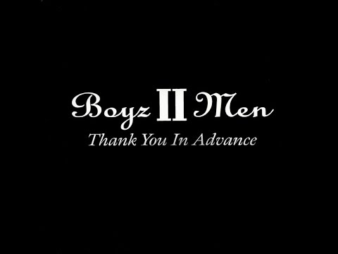 Boyz II Men - Thank You in Advance (A Cappella) [HQ]
