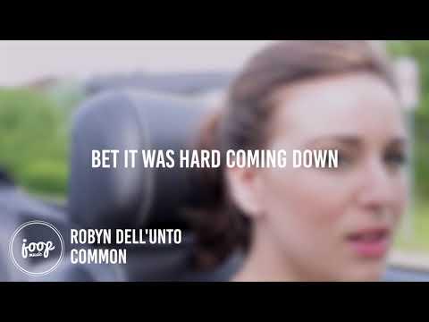 Robyn Dell'Unto - Common (Lyrics)