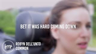Download Robyn Dell'Unto - Common (Lyrics) MP3 song and Music Video