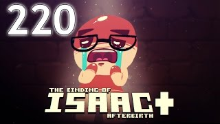 The Binding of Isaac: AFTERBIRTH+ - Northernlion Plays - Episode 220 [Gilded]