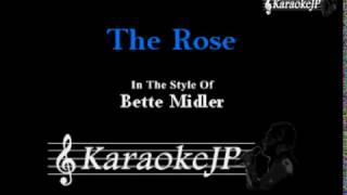 The Rose (Karaoke) - Bette Midler