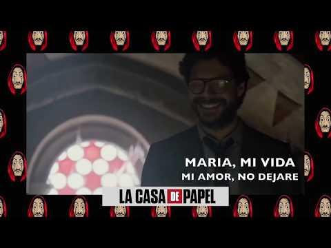 La Casa De Papel - Maria, Mi Vida, Mi Amor (COMPLETO)(Video Lyric)